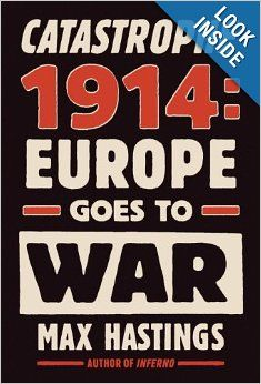 25 best 2014 non fiction reading project world war 1 images on catastrophe 1914 from the acclaimed military historian a new history of the outbreak of world war i from the breakdown of diplomacy to the dramatic fandeluxe Image collections