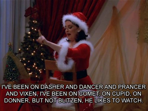 wiil+&+Grace+quotes | Christmas quotes television tv show raindeer will and grace karen ...