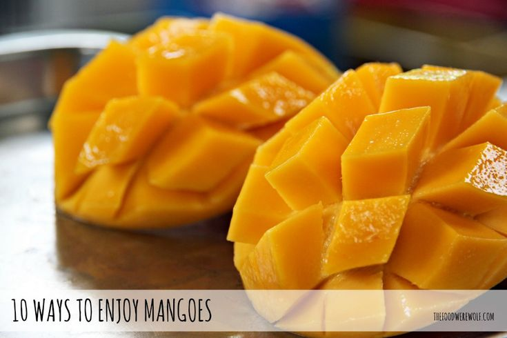 10 ways to enjoy mangoes thefoodwerewolf.com #mangoes