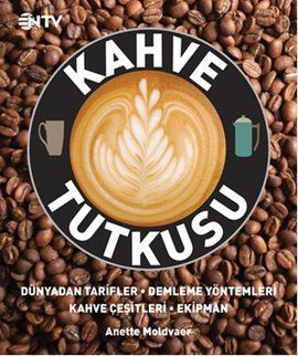kahve tutkusu - anette moldvaer - ntv http://www.idefix.com/kitap/kahve-tutkusu-anette-moldvaer/tanim.asp