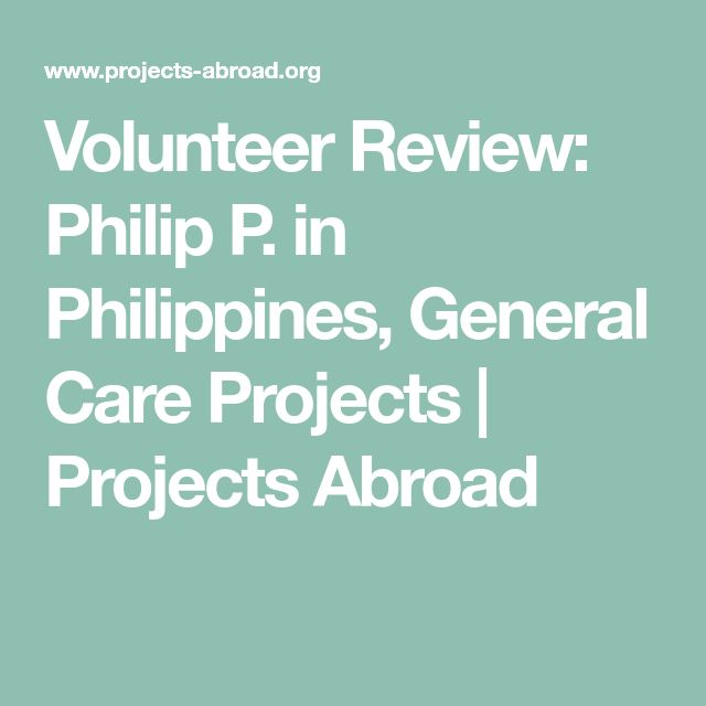 Volunteer Review: Philip P. in Philippines, General Care Projects | Projects Abroad