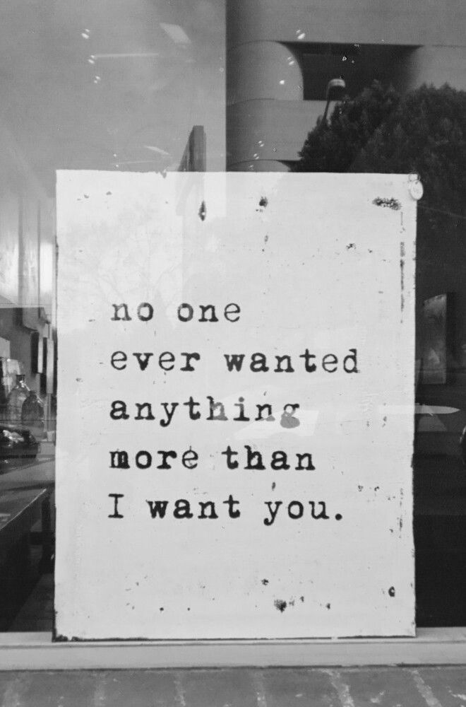 ...more than I want you. ~Love Quote