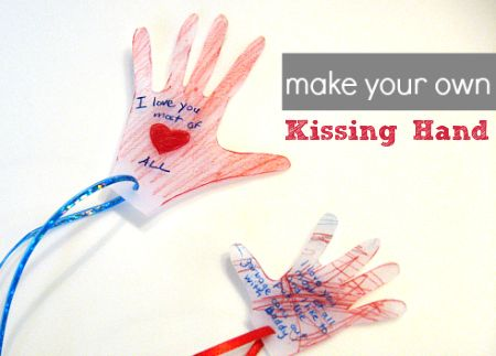 Kissing-Hand-craft to show kids that even if they have to miss one parent every few days, that special bond is still intact