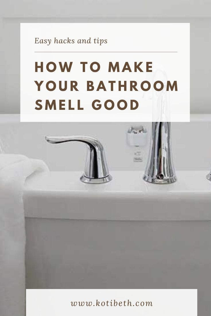 How To Make Your Bathroom Smell Good In 2020 Bathroom Smells House Cleaning Tips Smell Good