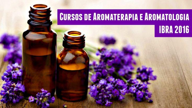 Agenda de Cursos de Aromaterapia e Aromatologia, IBRA 2016 – Por todo Brasil e online!