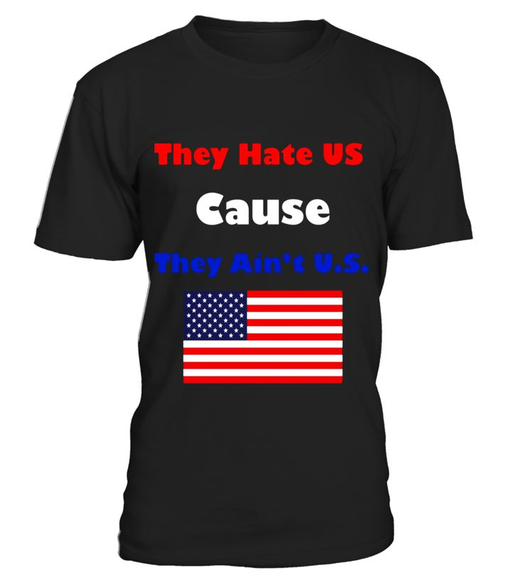 THEY HATE US CAUSE THEY AINT US - 4th July Shirt  veteransday#tshirt#tee#gift#holiday#art#design#designer#tshirtformen#tshirtforwomen#besttshirt#funnytshirt#age#name#october#november#december#happy#grandparent#blackFriday#family#thanksgiving#birthday#image#photo#ideas#sweetshirt#bestfriend#nurse#winter#america#american#lovely#unisex#sexy#veteran#cooldesign#mug#mugs#awesome#holiday#season#cuteshirt