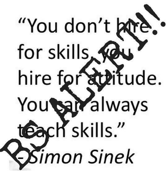 "Smart people say stupid things all the time. ""Would you rather hire for skill or attitude?"" Ask 100 hiring managers 100 CEO's and 100 business owners and 297 will tell you they want both! 3 of them will be looking for work soon.  The fact of the matter is that recruiters and hiring managers are looking for people that can do the job and will do the job... because results beat everything!! And if we can find somebody that can and will AND has a great attitude they will be hired first.  Don't…"