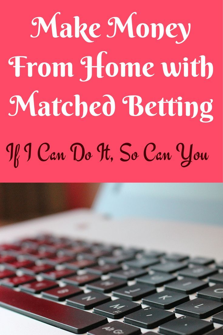 How to Make Money with Matched Betting – Ways to make that money