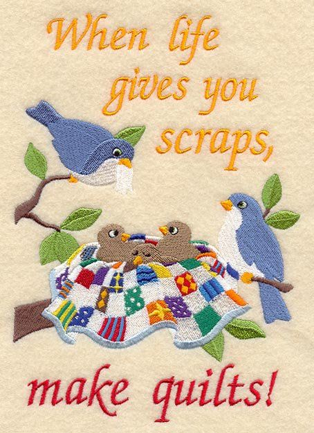 When life gives you scraps make quilts #sewing quotes. I have this on a t-shirt. From emblibrary.