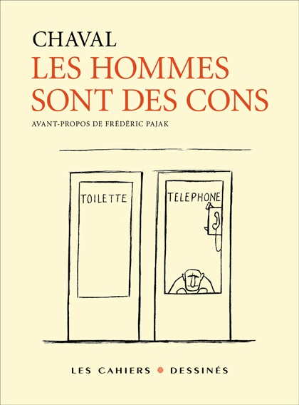 Les hommes sont des cons,Chaval, Les cahiers dessinés - KAMI-CASES, Chaval avarié par Nicolas Trespallé - JP#01