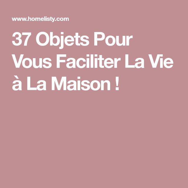 37 Objets Pour Vous Faciliter La Vie à La Maison !