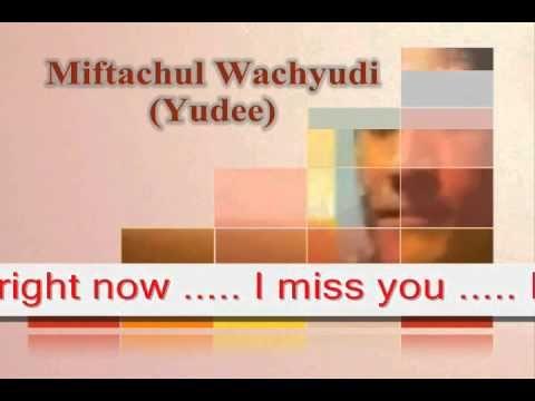 I MISS YOU - MIFTACHUL WACHYUDI (YUDEE)