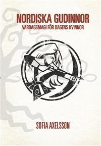 http://www.adlibris.com/se/product.aspx?isbn=919807069X | Titel: Nordiska Gudinnor : VarDagsmagi för dagens kvinnor - Författare: Sofia Axelsson - ISBN: 919807069X - Pris: 197 kr