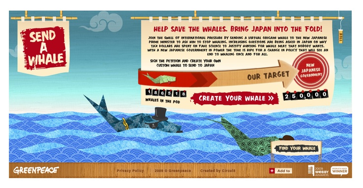 Website: http://www.send-a-whale.com/landing_trans.php  Campaign: Send a virtual origami whale to the new Japanese prime minister to ask him to stop whaling.