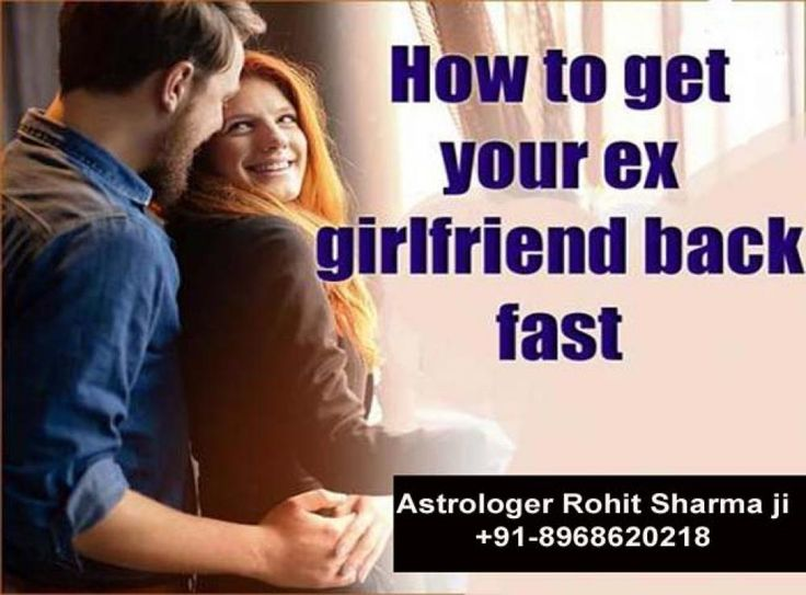 What are the best ways to get your exgirlfriend back? +91