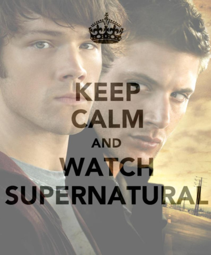 Keep Calm and Watch Supernatural - Watch Sam and Dean Kill nasty things lol