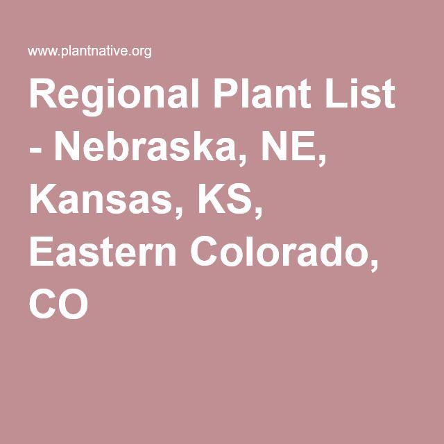 Regional Plant List - Nebraska, NE, Kansas, KS, Eastern Colorado, CO