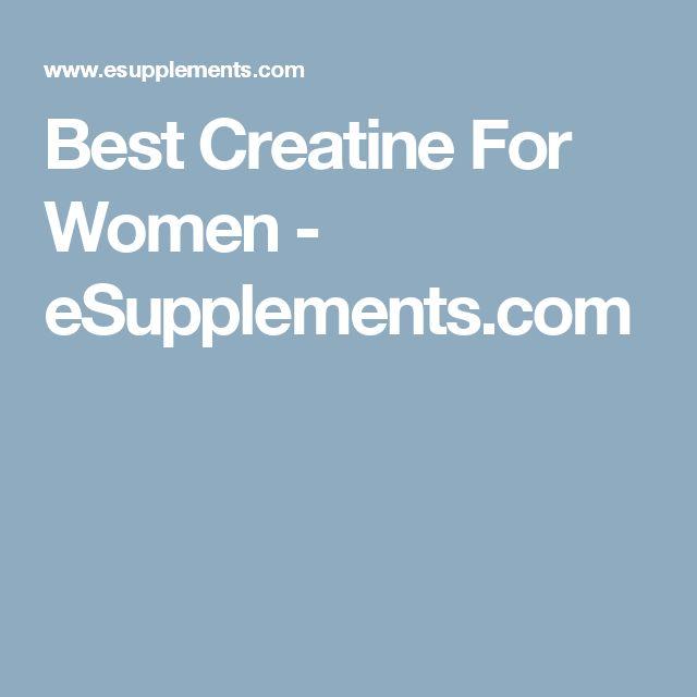 Best Creatine For Women - eSupplements.com