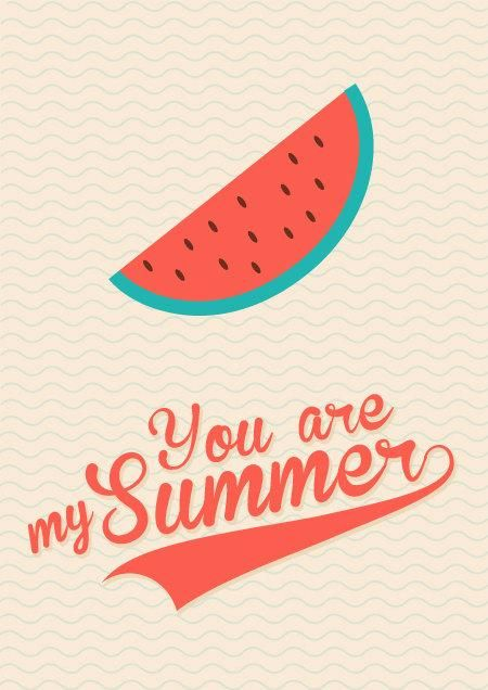You are my summer.