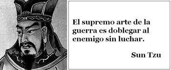 Frases El supremo acto de la guerra es doblegar al enemigo sin luchar.