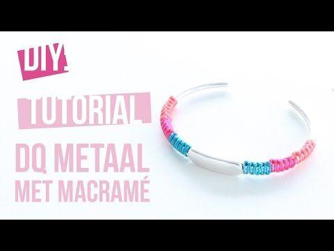 DIY Tutorial: Zelf sieraden maken - DQ metalen armband met Macramé draad