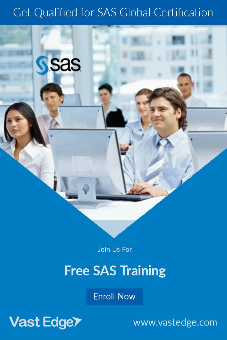 Advance your #SAS #Career and set your path to become qualified for #SAS #Global #Certification. #VastEdge offers FREE online #SAS #Training with access to instructor-led courses in #SAS #Advanced #Analytics, #Business #Intelligence, #Visual #Statistics, #Big #Data #Management...view more.