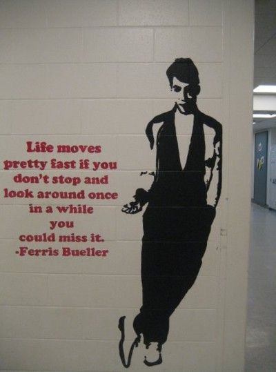 and who say's Ferris Bueller's Day Off isn't inspirational
