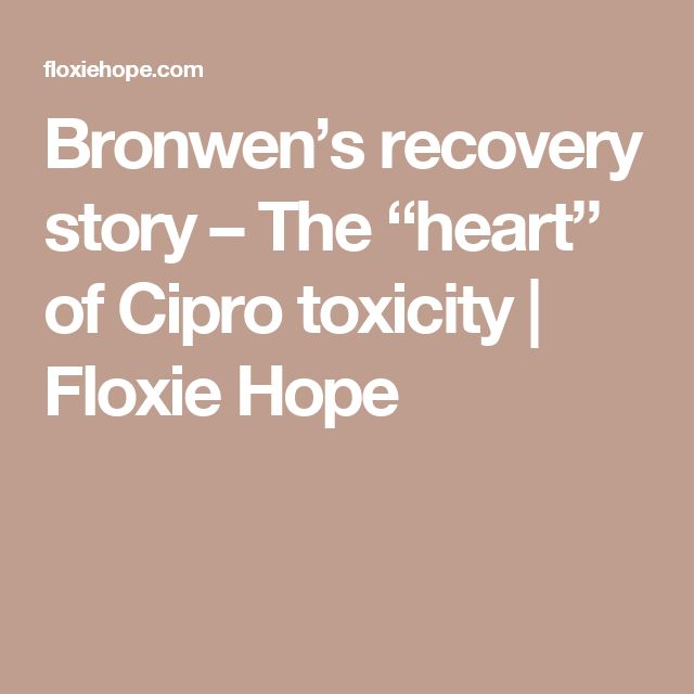"""Bronwen's recovery story – The """"heart"""" of Cipro toxicity 