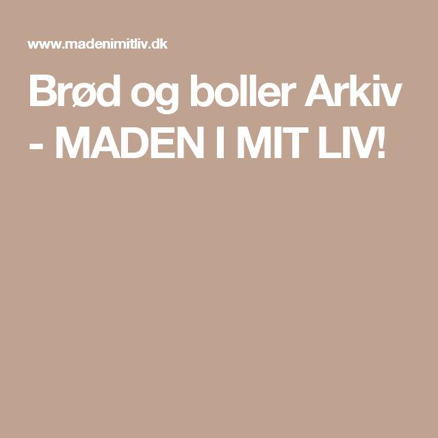 Brød og boller Arkiv - MADEN I MIT LIV!