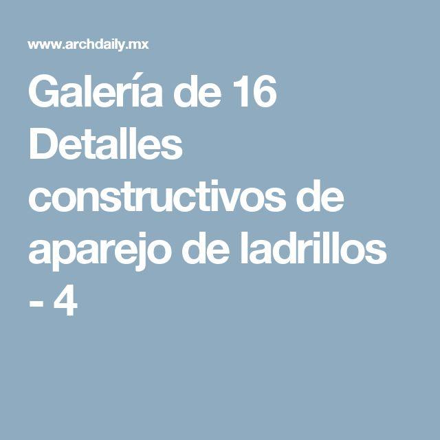 Galería de 16 Detalles constructivos de aparejo de ladrillos - 4