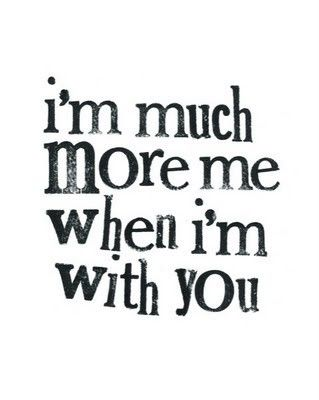 """Im much more """"me"""" when I'm with you!love when im with him no judgement jus Love❤"""