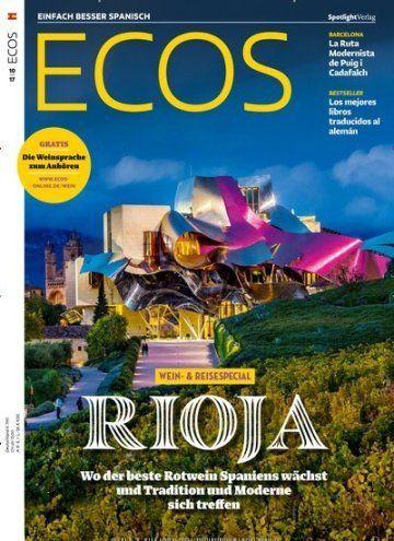 #Rioja: Wo der beste #Rotwein #Spanien's wächst 🍷 und #Tradition und Moderne sich treffen 💃 Jetzt in ECOS:  #spanisch