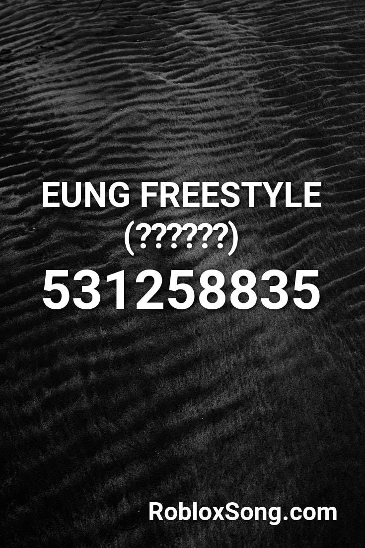 Eung Freestyle 응프리스타일 Roblox Id Roblox Music Codes In