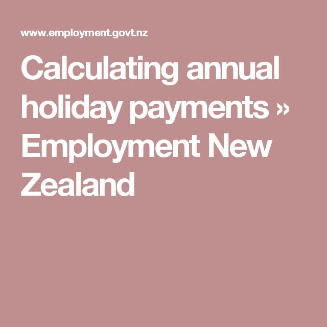 Calculating annual holiday payments » Employment New Zealand