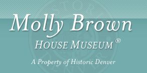 """Molly Brown House Museum. Learn all sorts of facts about the """"Unsinkable"""" Molly Brown and her life."""