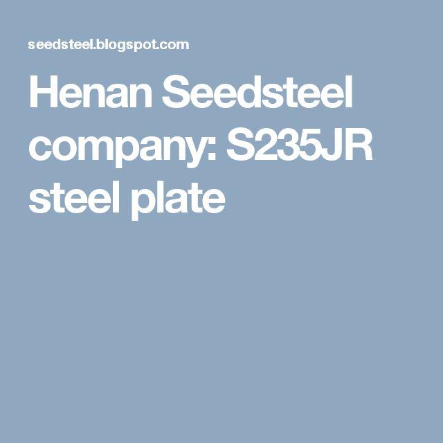 Henan Seedsteel company: S235JR steel plate