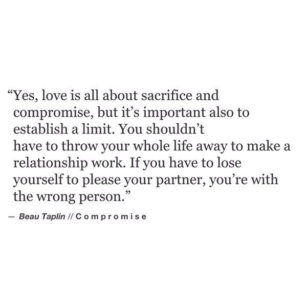 If you have to lose yourself to please your partner, you're with the wrong person.