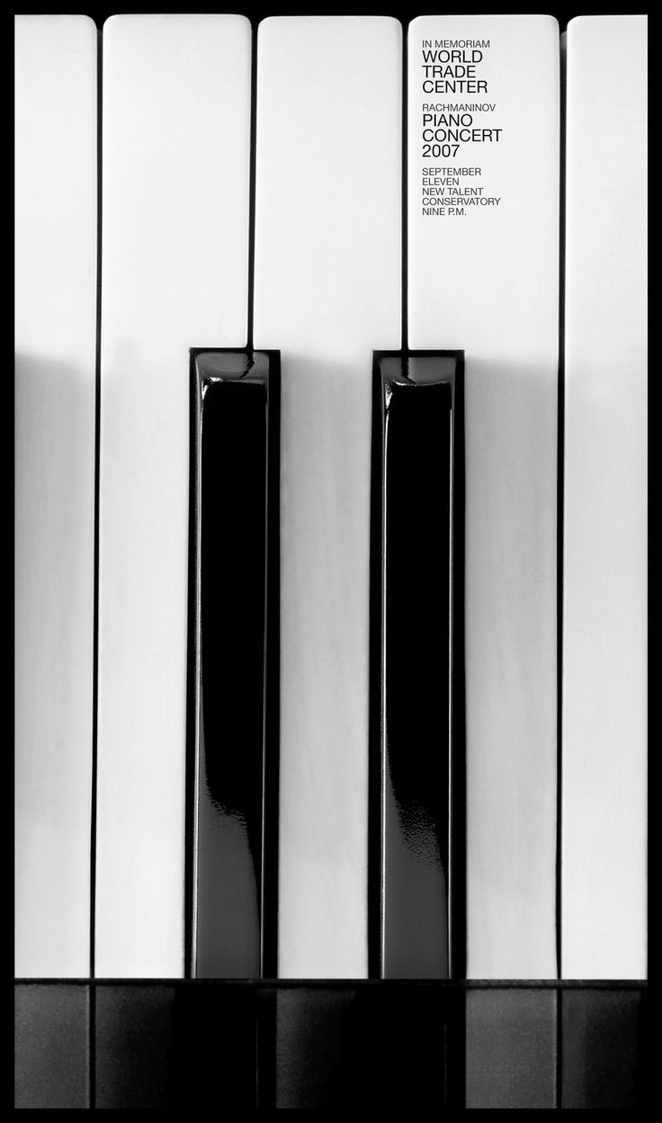 This poster was created by Ziad Alkadri to launch the Rachmaninov Piano Concert 2007, in commemoration of the 9/11 World Trade Centre tragedy. I like this poster since it draws attention from a distance and directly communicates to the audience what the event is about by using piano keys. The keys also represent the outline of the Twin Towers. It is a very simple, but clever approach.