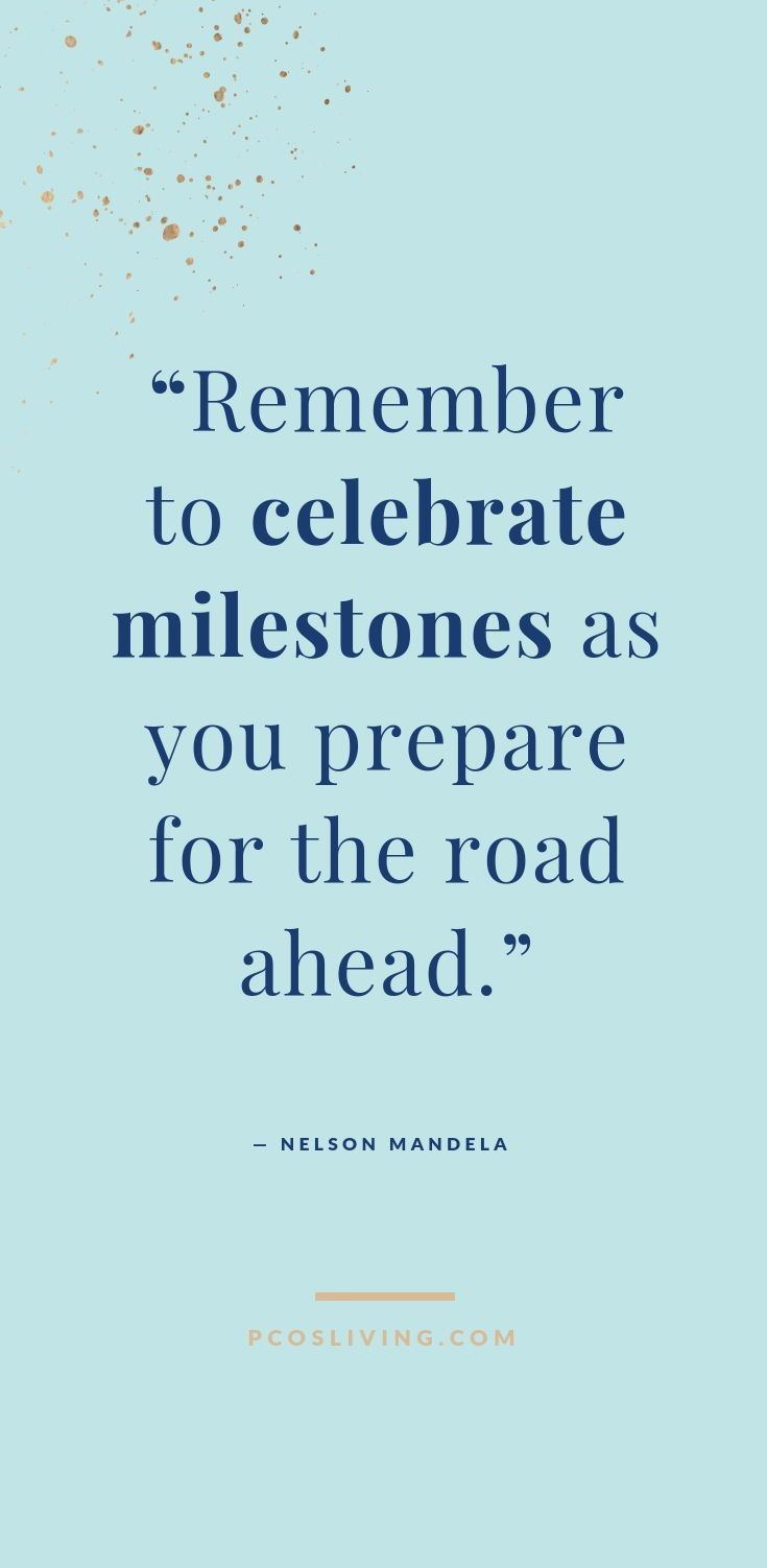 Remember To Celebrate Milestones As You Prepare For The Road Ahead Quotes About Milestones Celebration Quotes Milestones Quotes Believe In Yourself Quotes