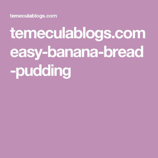 temeculablogs.com easy-banana-bread-pudding