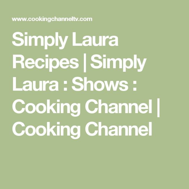 Simply Laura Recipes | Simply Laura : Shows : Cooking Channel | Cooking Channel