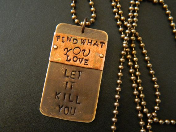 Charles Bukowski Find What You Love and Let It Kill You Metal Stamped Pendant and Ball Chain Necklace on Etsy, £14.93