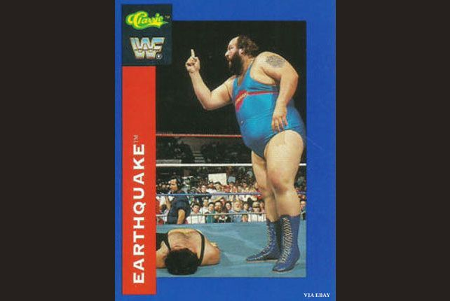 John Tenta Known as Earthquake, Tenta was 42 when he died in 2006 from bladder cancer that spread to his lungs.