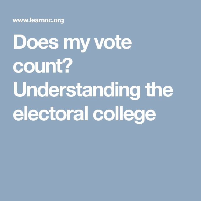 Does my vote count? Understanding the electoral college
