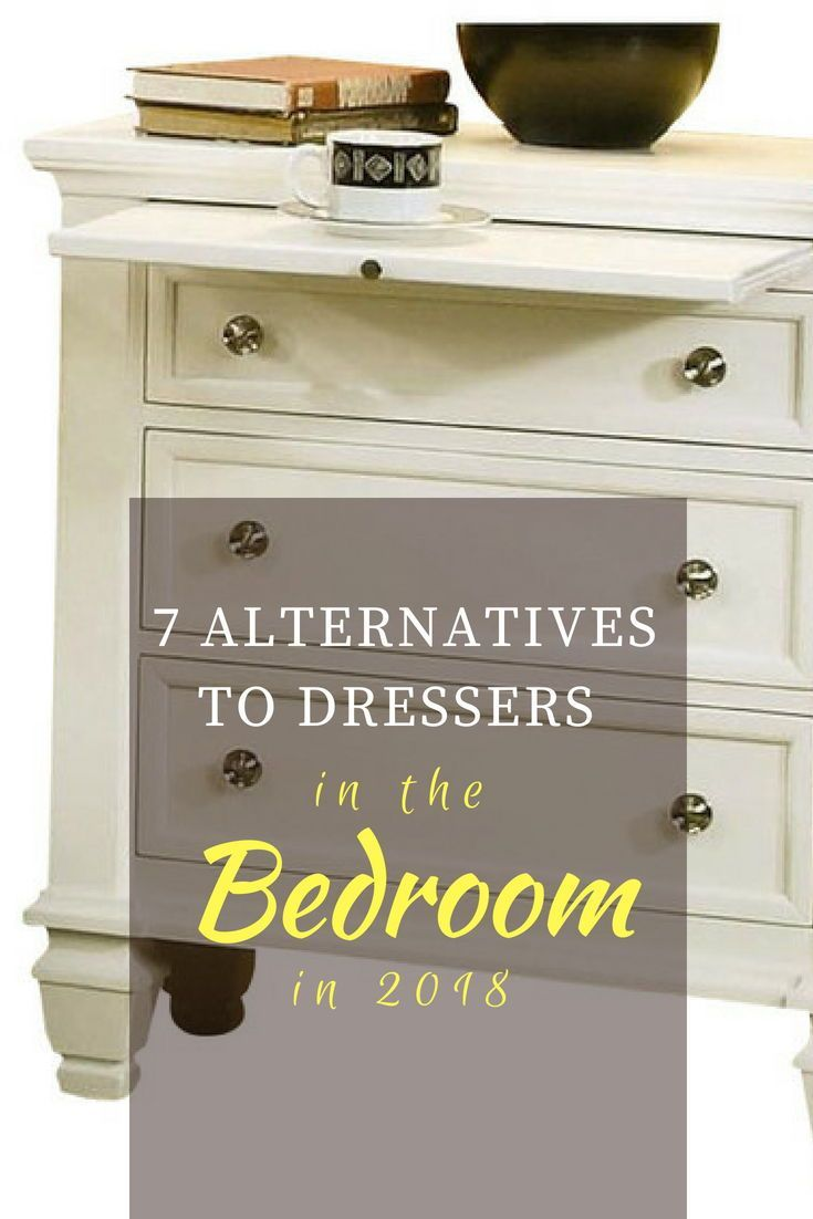 7 Alternatives To Dressers In The Bedroom In 2020 In 2020 Dresser Alternative Home Decor Bedroom Bedroom Dressers