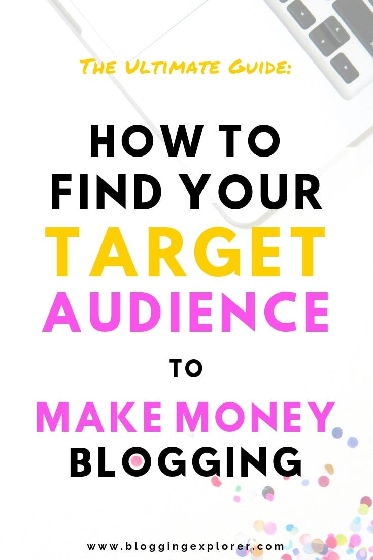 How To Find Your Blog Target Audience In 2020 The Ultimate Guide