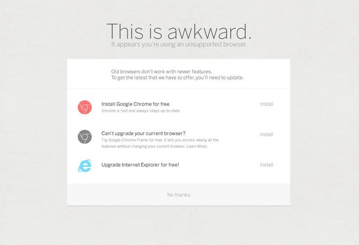"An elegant and polite ""your browser sucks"" page by Matthew Sanders via Dribbble"