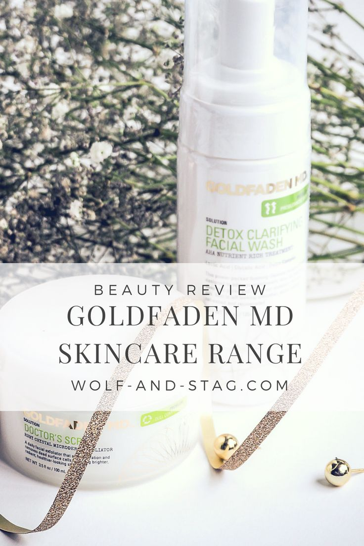 Beauty Review: Goldfaden MD Skincare Range, featuring the Detox Clarifying Facial Wash and the Doctor's Scrub | A skincare range where science meets natural beauty | Wolf & Stag