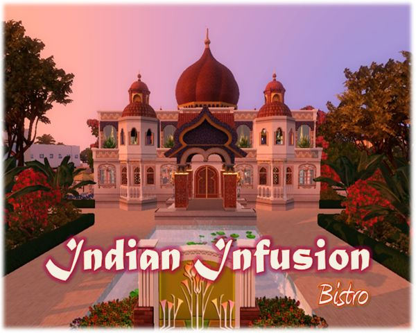 Indian Infusion Bistro When your Sims need a little spice in their lives, head to Indian Infusion Bistro to enjoy fine dining at it's best! Whether feasting on Aloo Masala Curry and Firecracker Shrimp...