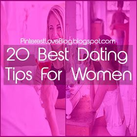 Pinterest Love Blog: 20 Best Dating Advice for Women